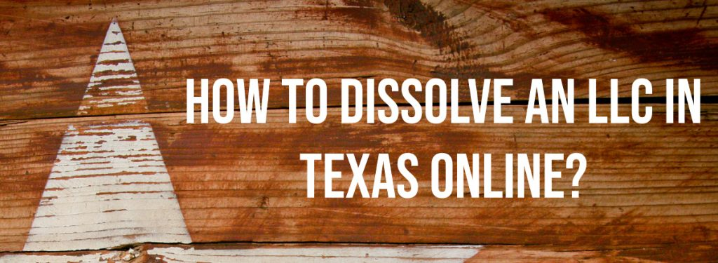 How to dissolve an LLC in Texas online